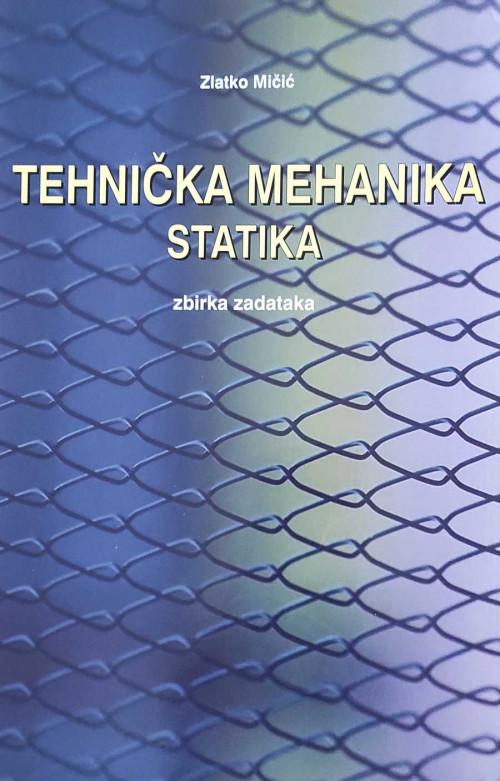 Tehnička mehanika - statika (zbirka zadataka) 2001
